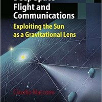 Deep Space Flight and Communications: Exploiting the Sun as a Gravitational Lens (Springer Praxis Books)