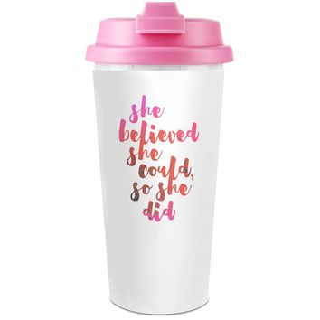 She Believed She Could So She Did Plastic Travel Coffee Cup - 450 ml - Enjoy Your Drinks Everywhere