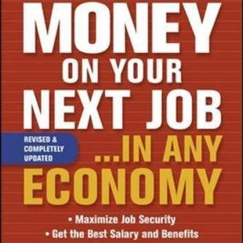 Get More Money on Your Next Job... in Any Economy REV UPD