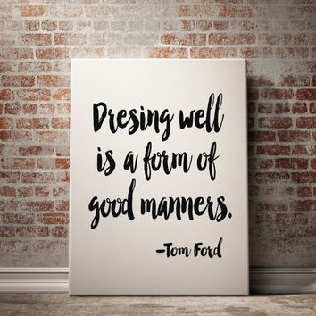 Dressing Well Wall Decor Tom Ford Fashion Art Print Fashion Print Fashion Wall Art Typography Quote Fashion Decor Poster Typography Poster