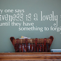 Everyone says forgiveness CS Lewis Wall Quote by PurpleHeartz