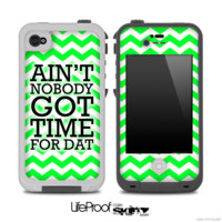 Aint Nobody Got Time For Dat Lime Green Chevron Skin for the iPhone 5 or 4/4s LifeProof Case
