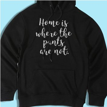 Home Is Where The Pants Are Not Gym Sport Runner Yoga Funny Thanksgiving Christmas Funny Quotes Men'S Hoodie