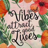 Good Vibes Attract Good Lives - Floral Canvas Print by Kris James