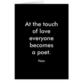 Plato Quote; The Touch Of Love Card