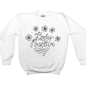 Body Positive -- Unisex Sweatshirt