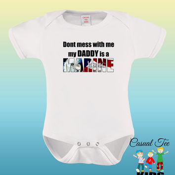 Don't Mess With Me My Daddy is a Marine Funny Baby Boy / Girl Baby Bodysuit or Toddler Tee, Marine Corp, Marine Dad