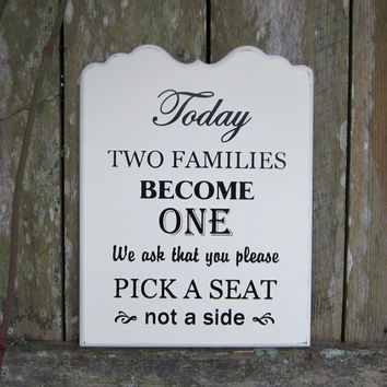 "Ready to Ship / Wedding Sign / Seating Plan Sign, ""Today Two Families Become One We ask that you please pick a seat not a side."""