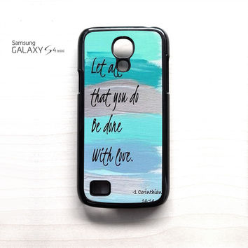 Christian Quotes Bible Corinthians Let All That You Do Be Done With Love for Samsung Galaxy Mini S3/S4/S5 phone case