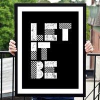"""Digital Print Art Poster """"Let It Be"""" Typography Wall Decor Inspiration Home Decor Giclee Screenprint Letterpress Style Wall Hanging"""
