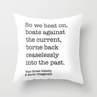 The Great Gatsby - So We Beat On, Boats Against The Current Print Throw Pillow by StricklenPress