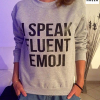I speak fluent emoji sweatshirt gray crewneck fangirls jumper funny saying fashion