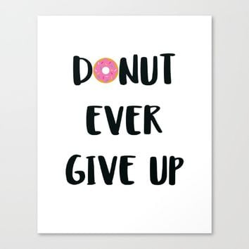 DONUT EVER GIVE UP Canvas Print by WildFlwr Studio