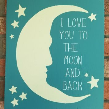 I Love You To The Moon And Back Sign, Children's Sign, Nursery Sign