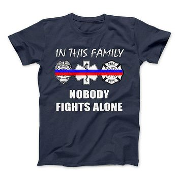 In This Family Nobody Fights Alone Thin Blue and Red Line Series T-Shirt & Apparel