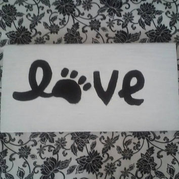 Animal Lover Hand Painted Sign Love with Paws