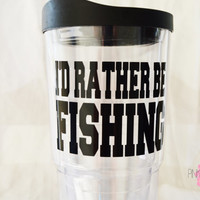 I'd Rather Be Fishing 24 oz tumbler