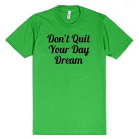 Don't Quit Your Day Dream | Fitted T-shirt | SKREENED