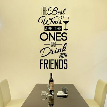 The Best Wines are the Ones We Drink With Friends Removable Wall Stickers