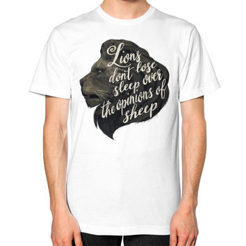Lions don't lose sleep over the opinions of sheep Unisex T-Shirt (on man)