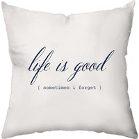 Life is Good 18x18 Pillow, Blue