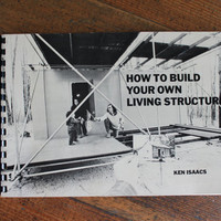 How to Build Your Own Living Structures by Ken Isaacs (1974)