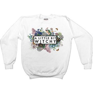 A Little Bit Witchy -- Sweatshirt
