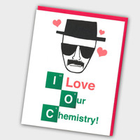 Funny Valentine - Breaking Bad Card - I Love Our Chemistry - Funny Valentine's Day Card - Heisenberg Card - Walter White Valentine