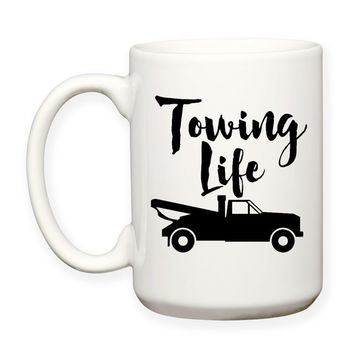 Towing Life, Tow Truck Driver, Roadside Service, 15 oz Coffee Mug Dishwasher Safe Microwave Safe