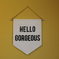 "Quotes Canvas Banner Gift ""HELLO GORGEOUS"""