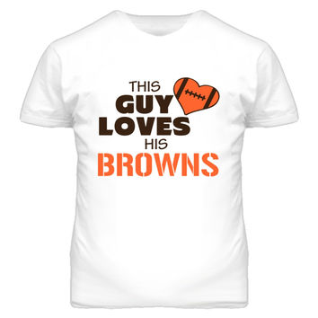 Youth This Guy Loves His Browns Football T-Shirt