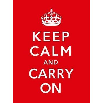 "Keep Calm Carry On British War Poster 16""x24"""