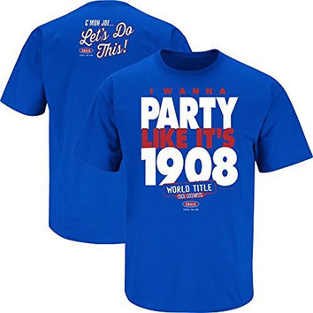 Chicago Cubs Fans. I Wanna Party Like It's 1908 Royal Blue T-Shirt (Sm-5X) (Large)