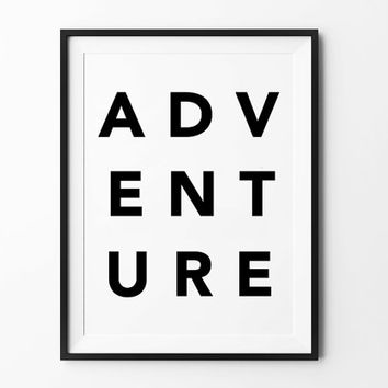 Adventure Printable poster, instant download, printable wall art, wall decor, black and white, typography poster, digital print