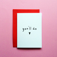 You'll Do Anniversary Card, Simple Funny Greeting Card, Humour Comedy Card, Anniversary For Him For Her, First Anniversary