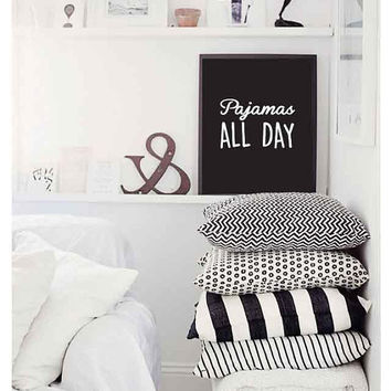 Pajamas All Day Poster, Funny Quote Print, Funny Wall Decor, Bedroom Decor, Typographic Poster, Dorm Decor, Funny Quote Art, Home Wall Decor