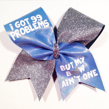 99 Problems Cheer Bow