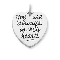 """You Are Always in My Heart"" Charm 