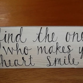 Find The One Who Makes Your Heart Smile Sign, Rustic Wedding Sign, Rustic Bridal Shower Sign, Country Wedding Decor, Rustic Home Decor