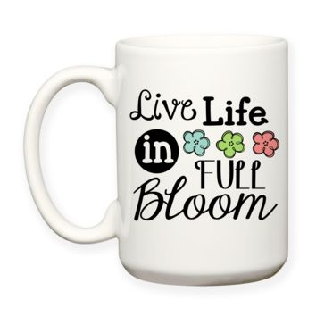 Live Life In Full Bloom, Floral Doodles, Funky Flowers, Inspirational, Typography Coffee Mug
