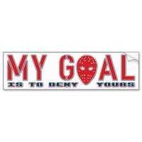 My Goal Is To Deny Yours, Hockey Goalie Bumper Stickers from Zazzle.com