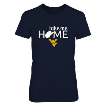 TAKE ME HOME - WEST VIRGINIA MOUNTAINEERS - T-Shirt - Officially Licensed Fashion Sports Apparel