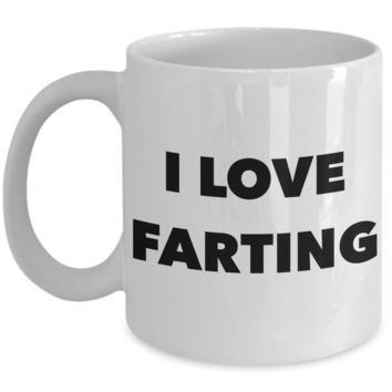 I Love Farting Mug Gifts Ceramic Coffee Cup