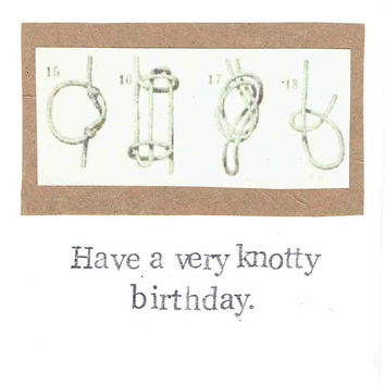 A Very Knotty Birthday Card | Rope Knots Sailing Climbing Outdoors Funny Birthday Card For Him For Her