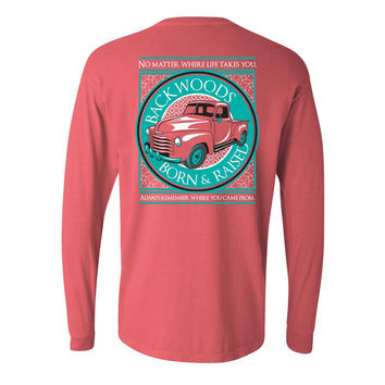 SALE Backwoods Born & Raised Comfort Colors No Matter Where Life Takes You Car Unisex Long Sleeve Bright T Shirt