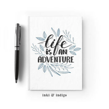 Writing Journal, Hardcover Notebook, Sketchbook, Diary, Cute Floral Journal, Unique Gift Under 20 Blank or Lined - Life Is An Adventure