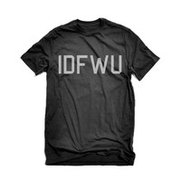 IDFWU Tee Shirt | Hip Hop Shirt | I Don't Fuck with U Shirts | Keep it 100 | Bruh | Hip Hop Urban Keep it 100 I dont Fuck With YOU t shirt