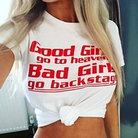 EnjoytheSpirit Good Girls Go To Heaven Bad Girls Go Backstage T Shirt Funny Slogan Womens T Shirt Casual Fit Soft Cotton