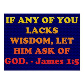 Bible verse from James 1:5. Poster