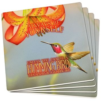 Always Be Yourself Unless Humming Bird Set of 4 Square Sandstone Coasters